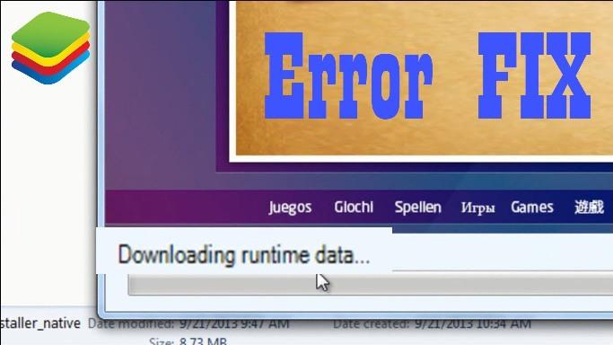 fix Bluestacks Downloading Runtime Data Error solved